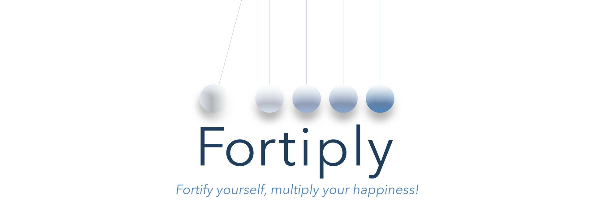 Fortiply coaching: fortify yourself, multiply your happiness!