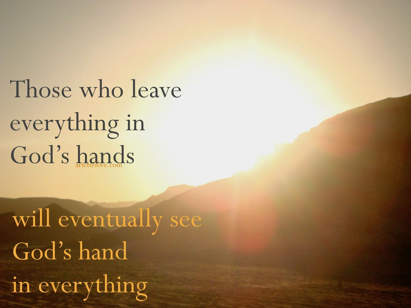 quote leave everything in God's hands - Ariette Love quotation